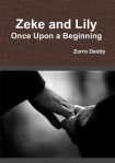 Every saga has a beginning … even the ABDL ones.  And this saga belongs to Zeke and Lily, a Daddy and BabyGirl who found what they were looking for ... in each other.