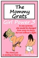 The Mommy Grats - Girl Power 3