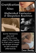 Gratification Nine: Unfinished Fantasies & Unspoken Realities