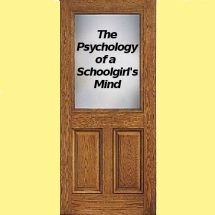 The Psychology of a Schoolgirls Mind
